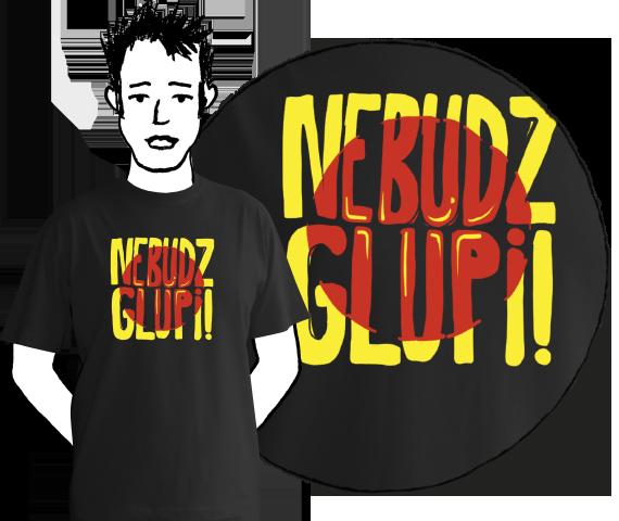 Pánske tričko Nebudz glupi